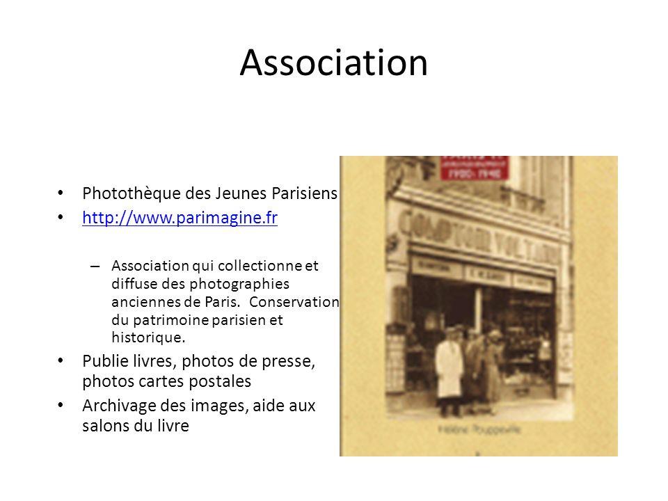 Association Photothèque des Jeunes Parisiens http://www.parimagine.fr