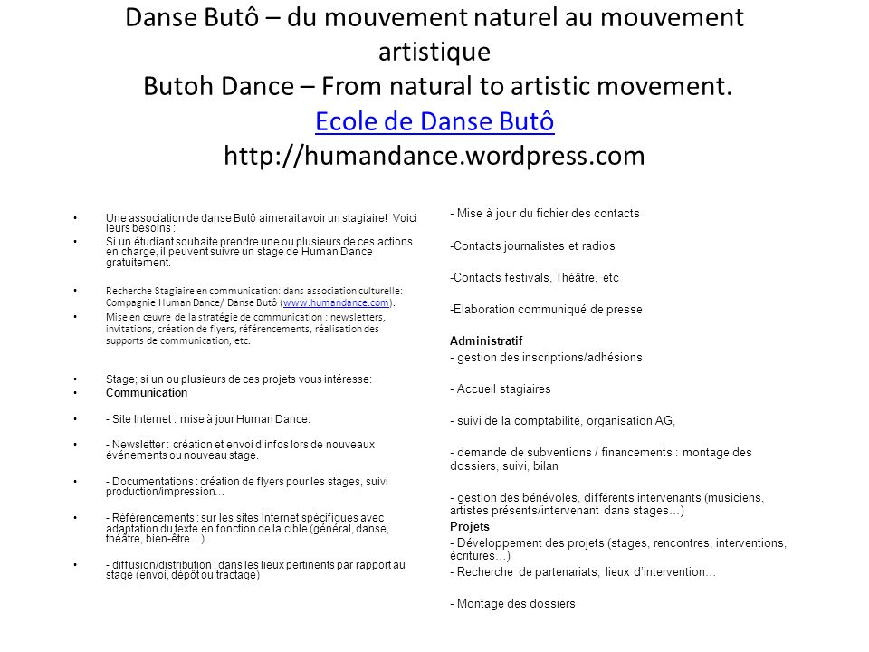 Danse Butô – du mouvement naturel au mouvement artistique Butoh Dance – From natural to artistic movement. Ecole de Danse Butô http://humandance.wordpress.com
