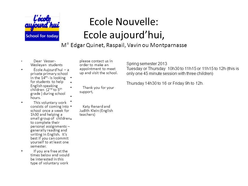 Ecole Nouvelle: Ecole aujourd'hui, M° Edgar Quinet, Raspail, Vavin ou Montparnasse