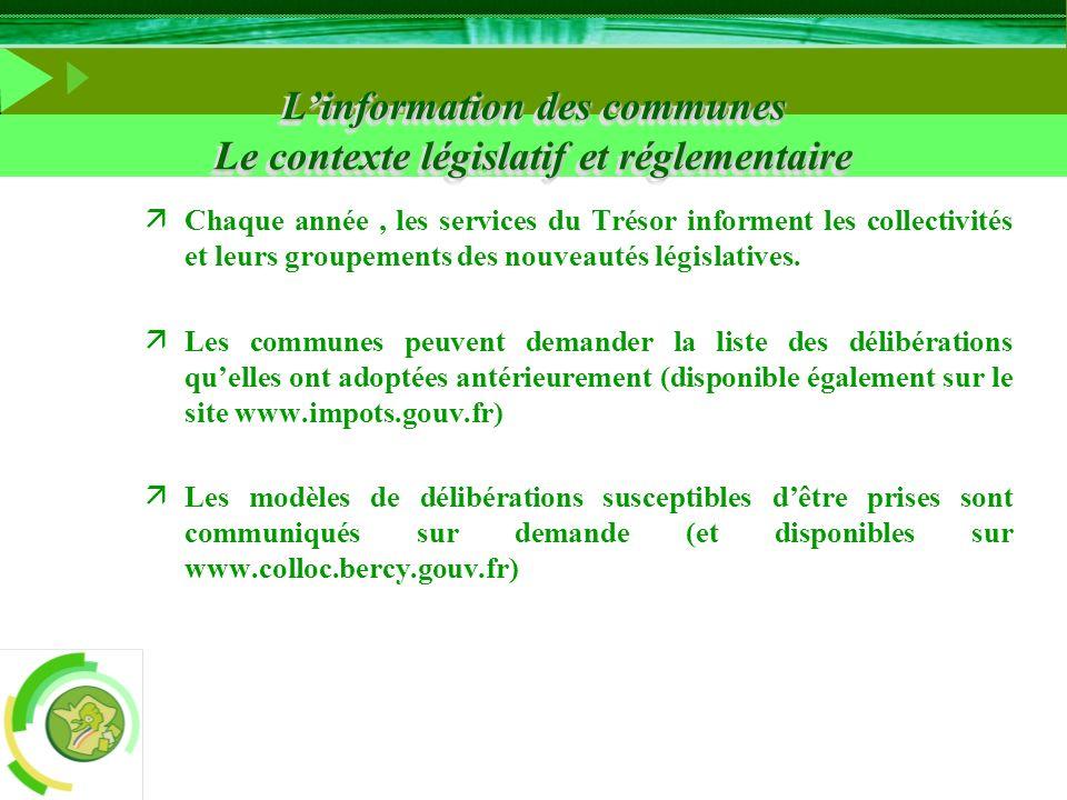 L'information des communes Le contexte législatif et réglementaire