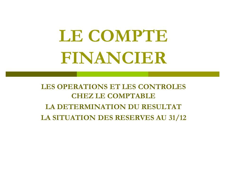 LE COMPTE FINANCIER LES OPERATIONS ET LES CONTROLES CHEZ LE COMPTABLE