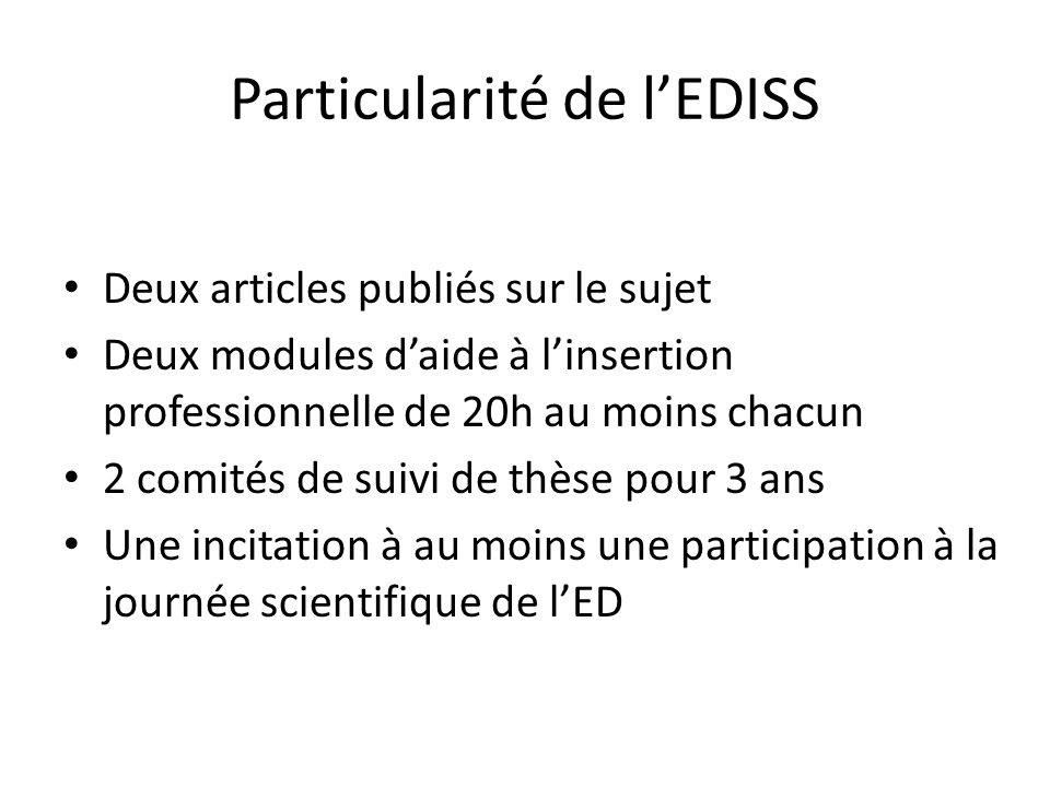 Particularité de l'EDISS