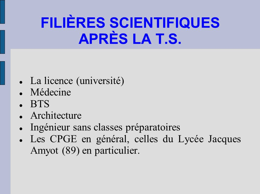 FILIÈRES SCIENTIFIQUES APRÈS LA T.S.