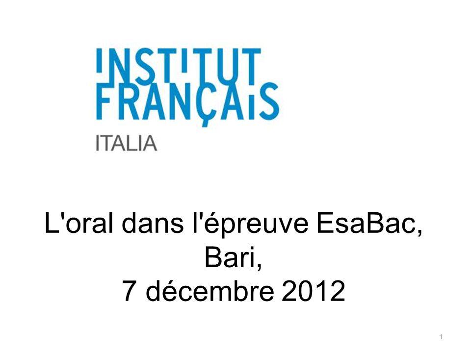 L oral dans l épreuve EsaBac, Bari, 7 décembre 2012