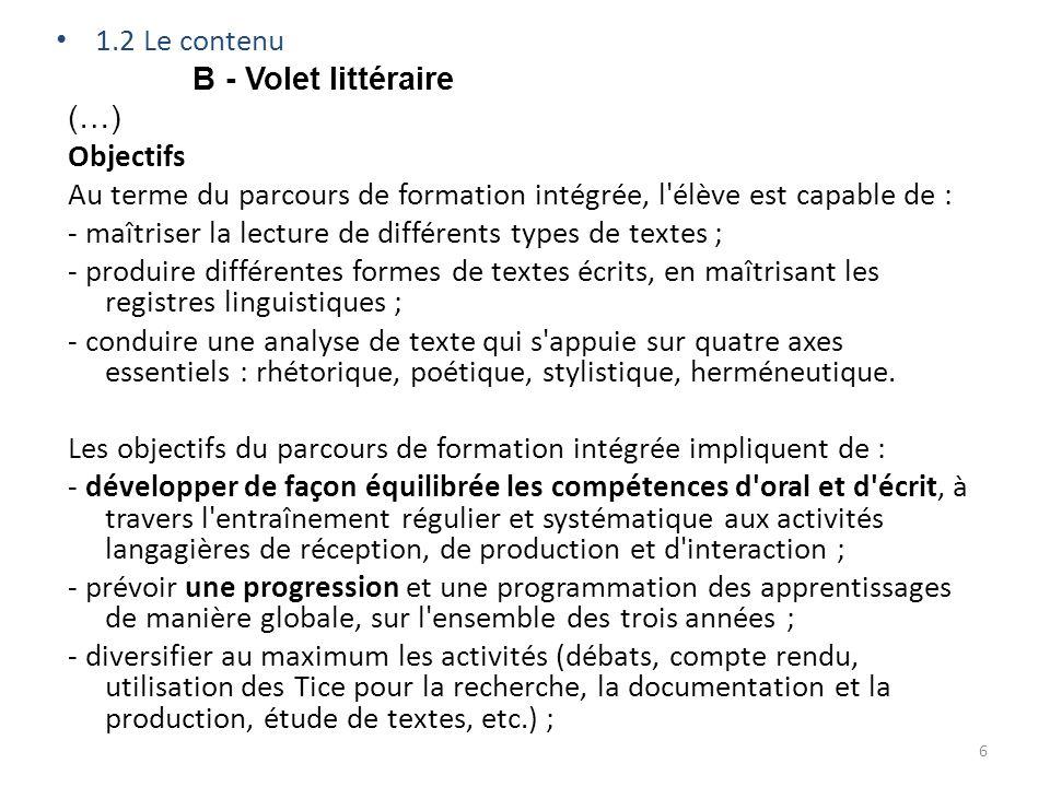 1.2 Le contenu B - Volet littéraire. (…) Objectifs. Au terme du parcours de formation intégrée, l élève est capable de :