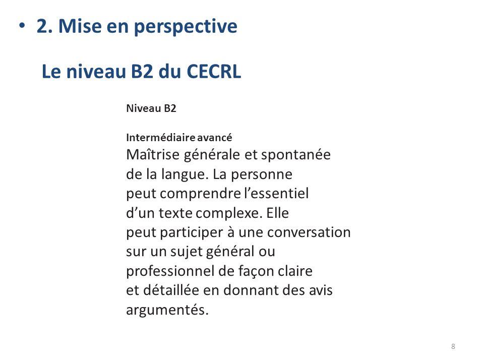2. Mise en perspective Le niveau B2 du CECRL