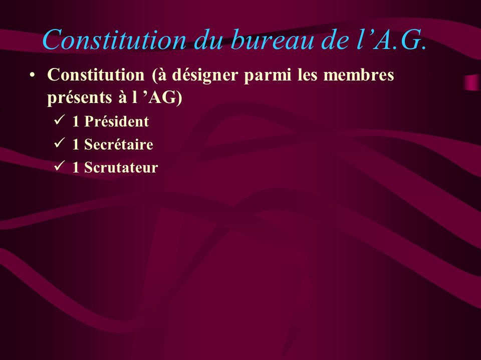 Constitution du bureau de l'A.G.