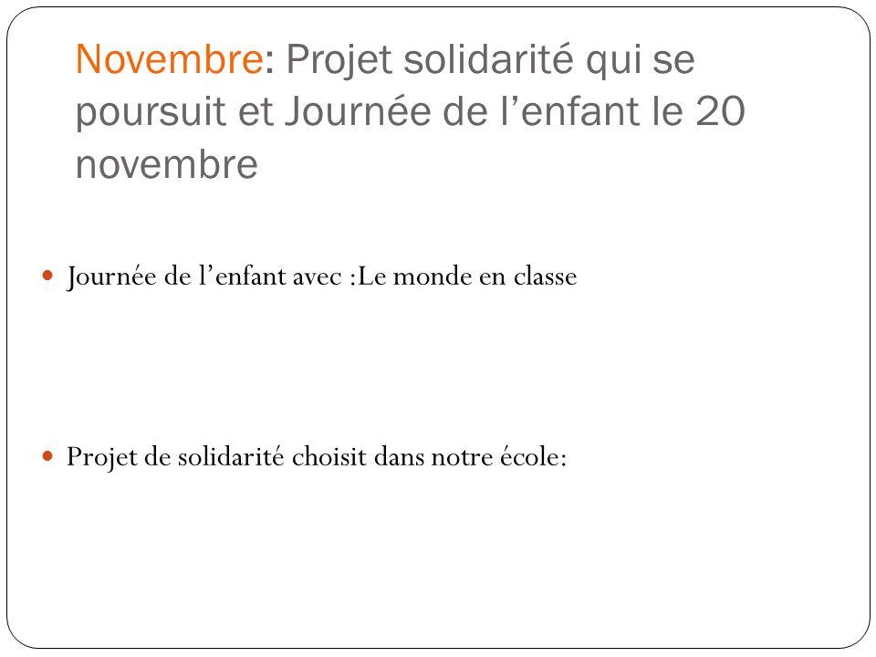 Novembre: Projet solidarité qui se poursuit et Journée de l'enfant le 20 novembre