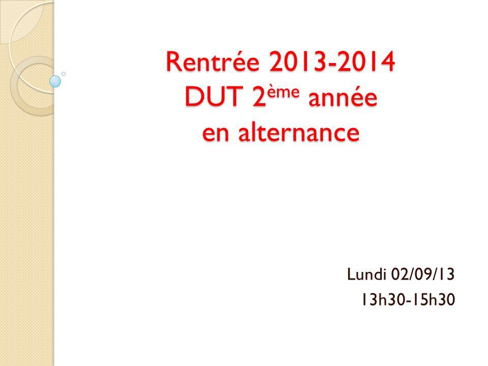 Rentrée 2013-2014 DUT 2ème année en alternance