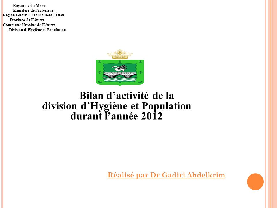 Royaume du Maroc Ministère de l'intérieur Région Gharb Chrarda Beni Hssen Province de Kénitra Commune Urbaine de Kénitra Division d'Hygiène et Population