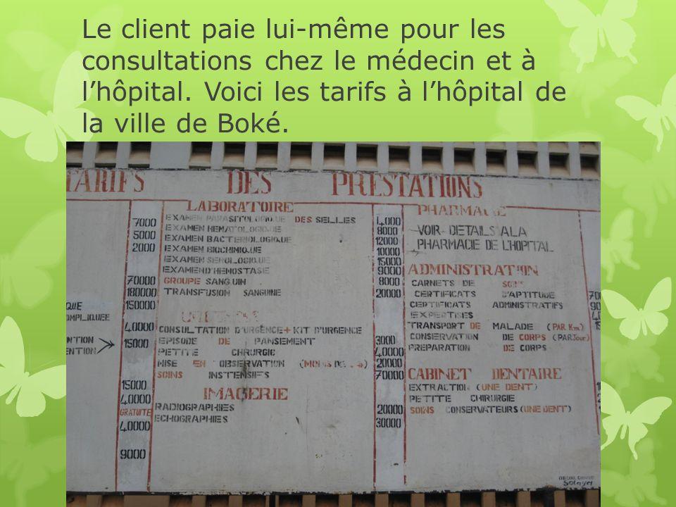 Le client paie lui-même pour les consultations chez le médecin et à l'hôpital.