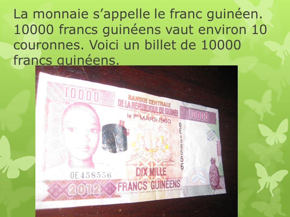 La monnaie s'appelle le franc guinéen