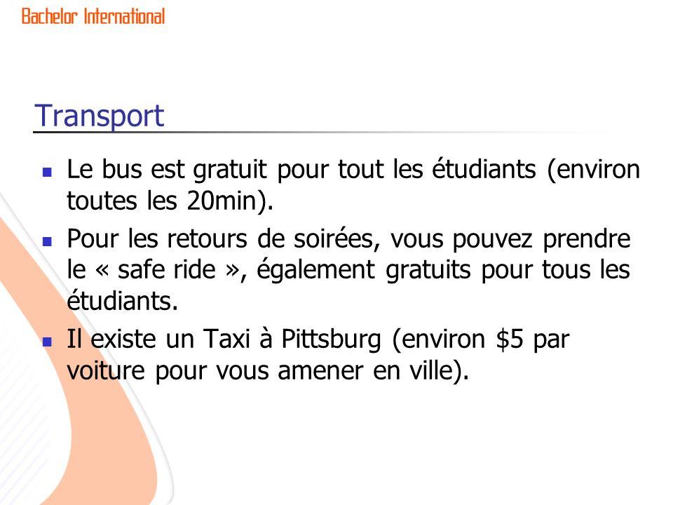 Transport Le bus est gratuit pour tout les étudiants (environ toutes les 20min).