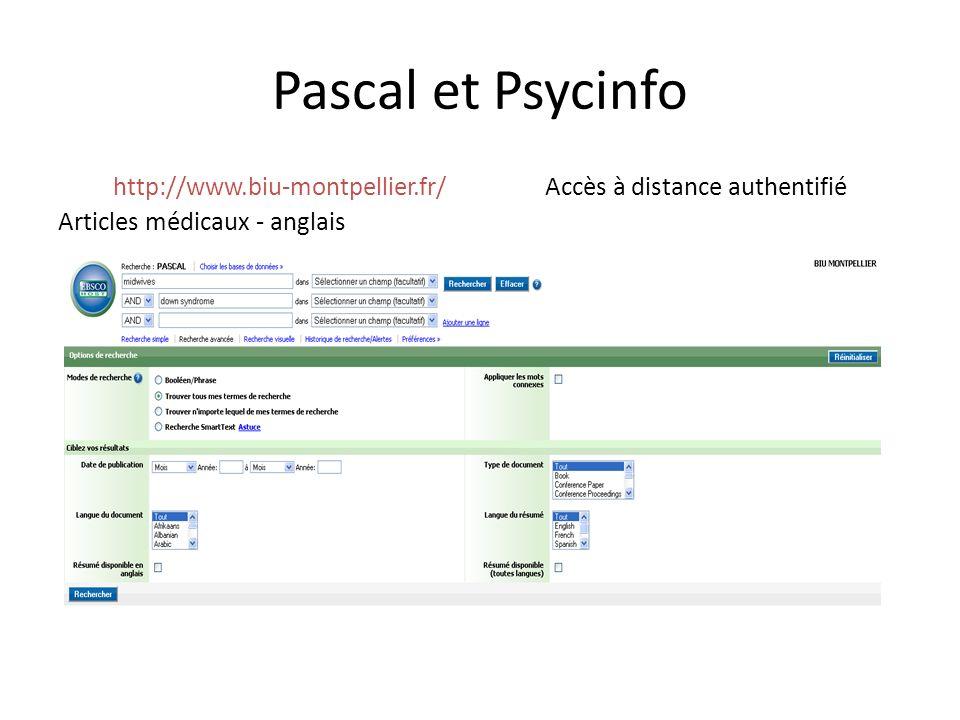 Pascal et Psycinfo http://www.biu-montpellier.fr/ Accès à distance authentifié Articles médicaux - anglais