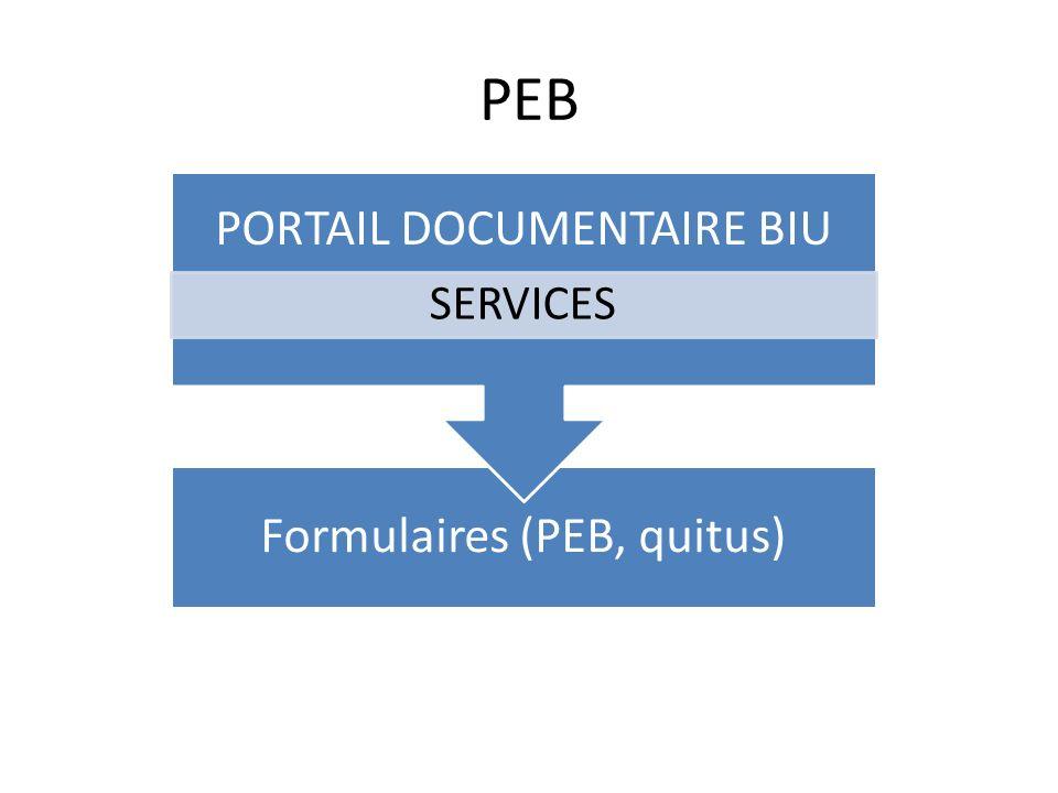 PEB PORTAIL DOCUMENTAIRE BIU SERVICES Formulaires (PEB, quitus)