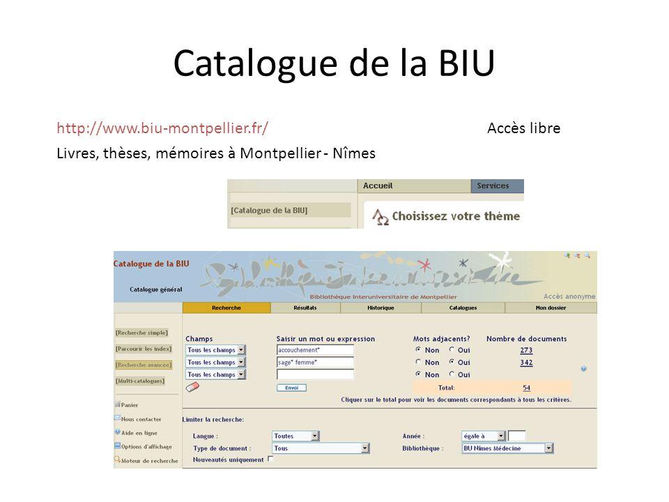 Catalogue de la BIU http://www.biu-montpellier.fr/ Accès libre