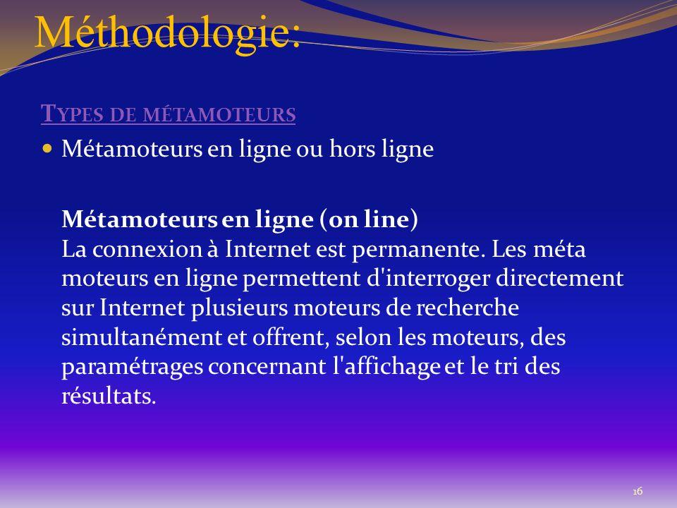 Méthodologie: Types de métamoteurs Métamoteurs en ligne ou hors ligne