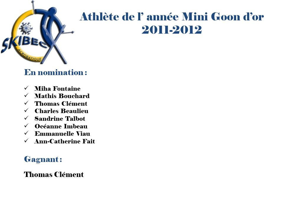 Athlète de l' année Mini Goon d'or 2011-2012