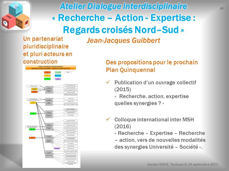 Atelier Dialogue interdisciplinaire « Recherche – Action - Expertise : Regards croisés Nord–Sud » Jean-Jacques Guibbert