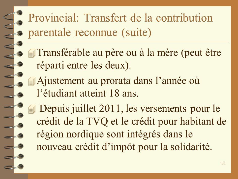 Provincial: Transfert de la contribution parentale reconnue (suite)
