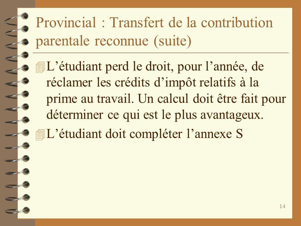 Provincial : Transfert de la contribution parentale reconnue (suite)