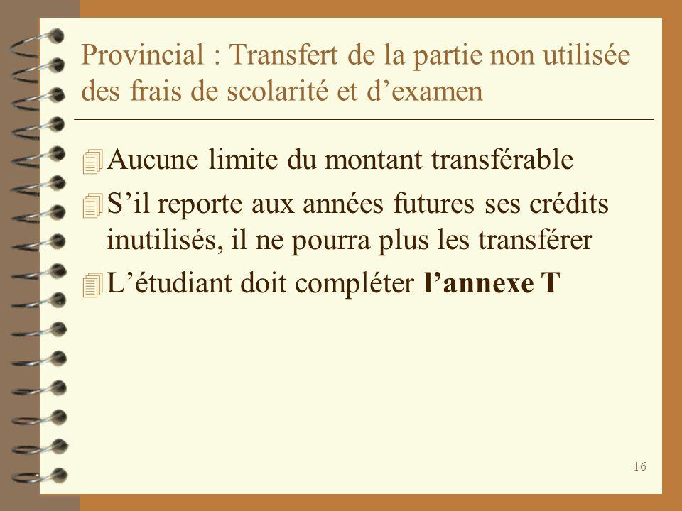 Provincial : Transfert de la partie non utilisée des frais de scolarité et d'examen
