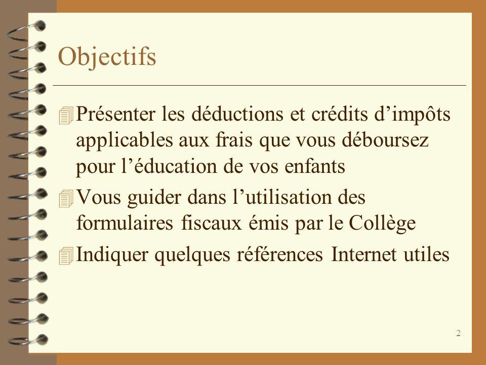 Objectifs Présenter les déductions et crédits d'impôts applicables aux frais que vous déboursez pour l'éducation de vos enfants.
