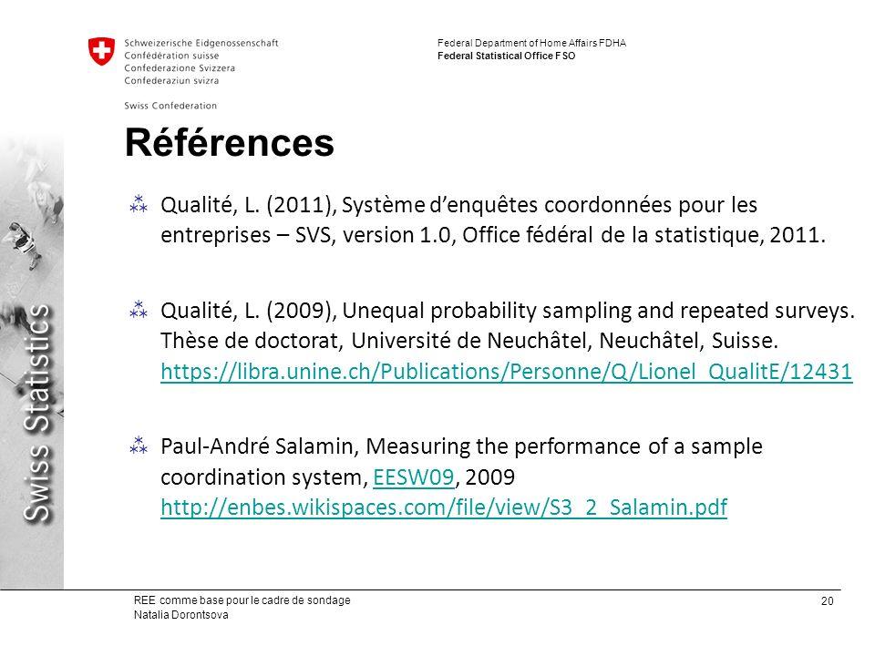 Références Qualité, L. (2011), Système d'enquêtes coordonnées pour les entreprises – SVS, version 1.0, Office fédéral de la statistique, 2011.