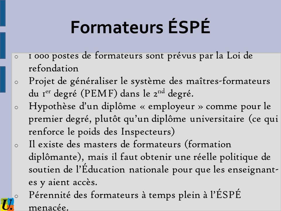 Formateurs ÉSPÉ1 000 postes de formateurs sont prévus par la Loi de refondation.