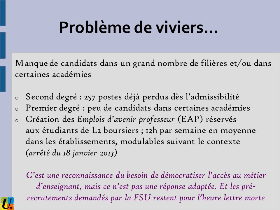 Problème de viviers…Manque de candidats dans un grand nombre de filières et/ou dans certaines académies.
