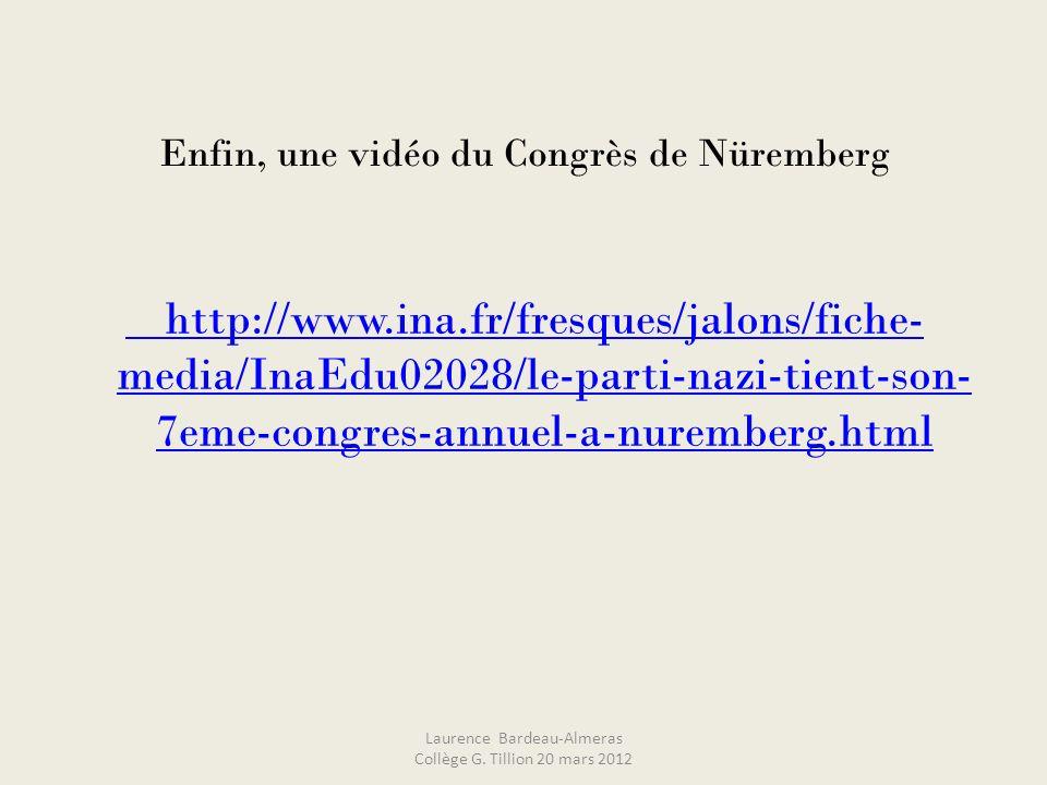 Enfin, une vidéo du Congrès de Nüremberg