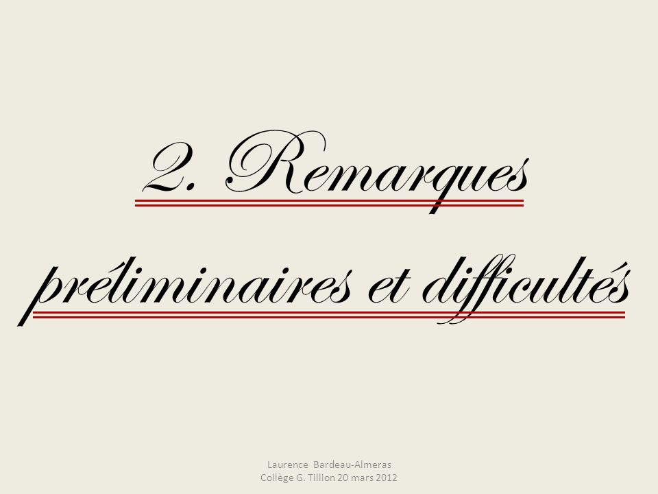 2. Remarques préliminaires et difficultés