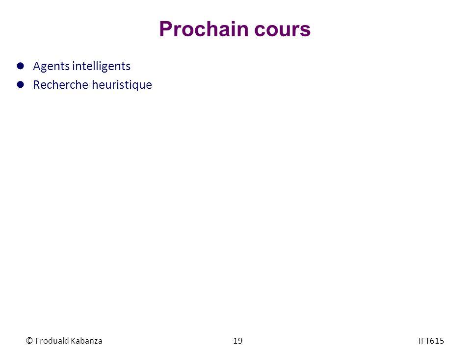 Prochain cours Agents intelligents Recherche heuristique
