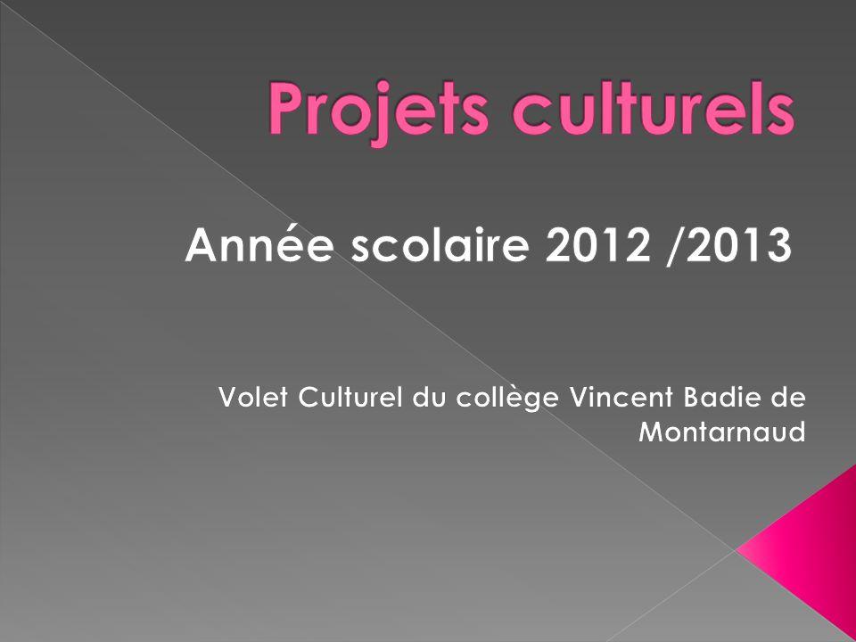Projets culturels Année scolaire 2012 /2013