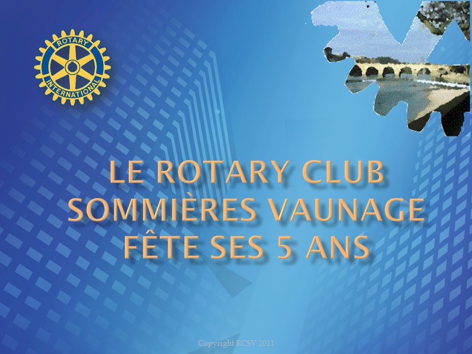 Le rotary club Sommières Vaunage Fête ses 5 ANS