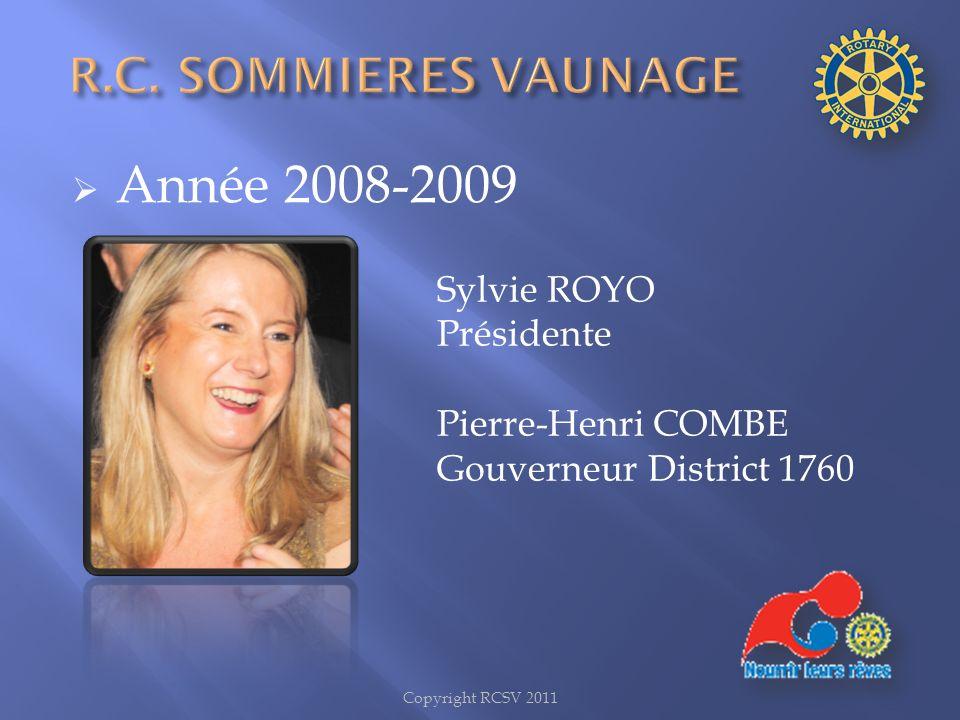 Année 2008-2009 R.C. SOMMIERES VAUNAGE Sylvie ROYO Présidente