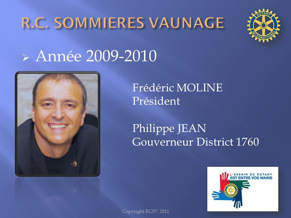 Année 2009-2010 R.C. SOMMIERES VAUNAGE Frédéric MOLINE Président