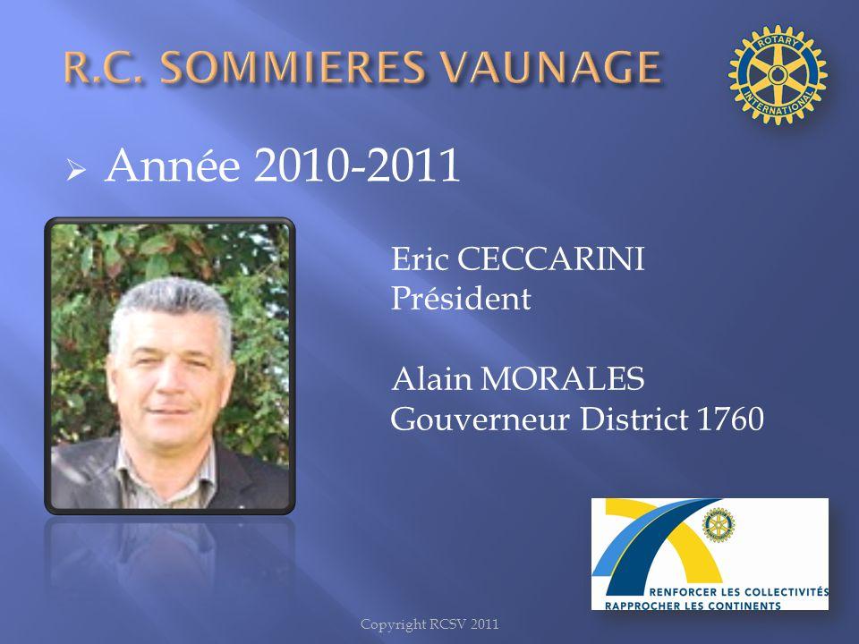 Année 2010-2011 R.C. SOMMIERES VAUNAGE Eric CECCARINI Président