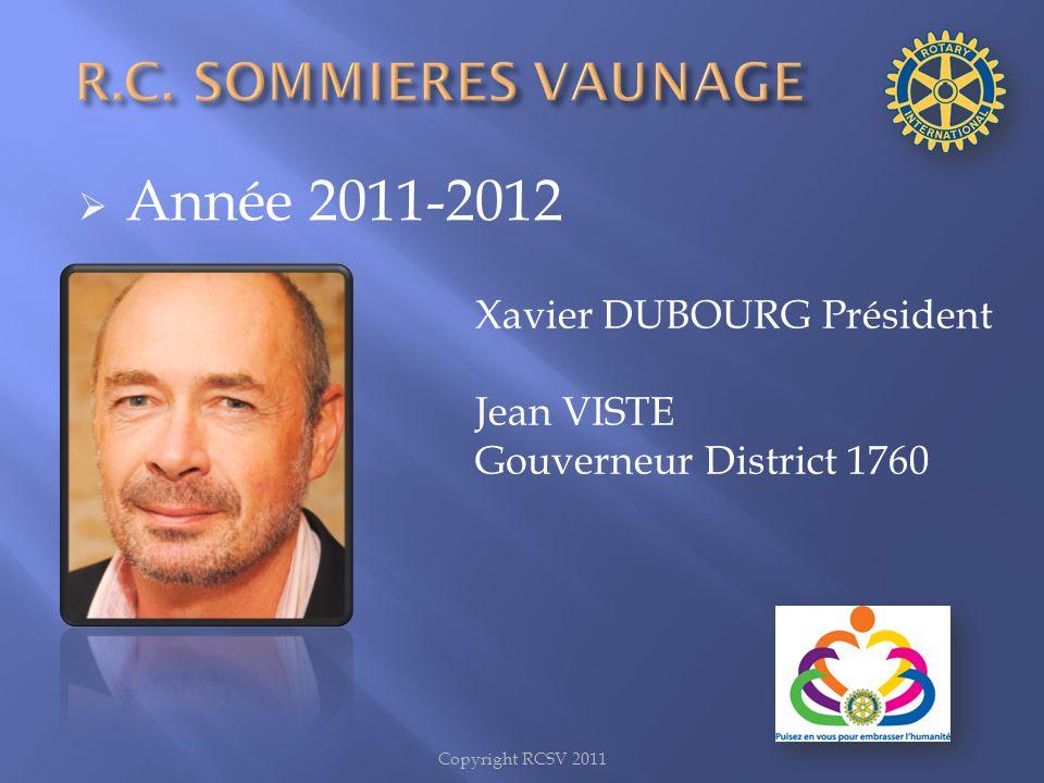 Année 2011-2012 R.C. SOMMIERES VAUNAGE Xavier DUBOURG Président