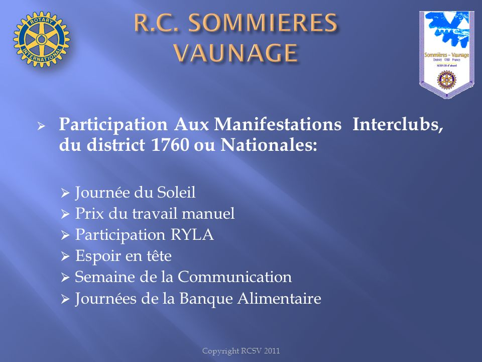 R.C. SOMMIERES VAUNAGE Participation Aux Manifestations Interclubs, du district 1760 ou Nationales: