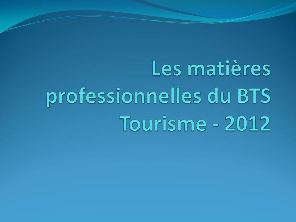 Les matières professionnelles du BTS Tourisme - 2012