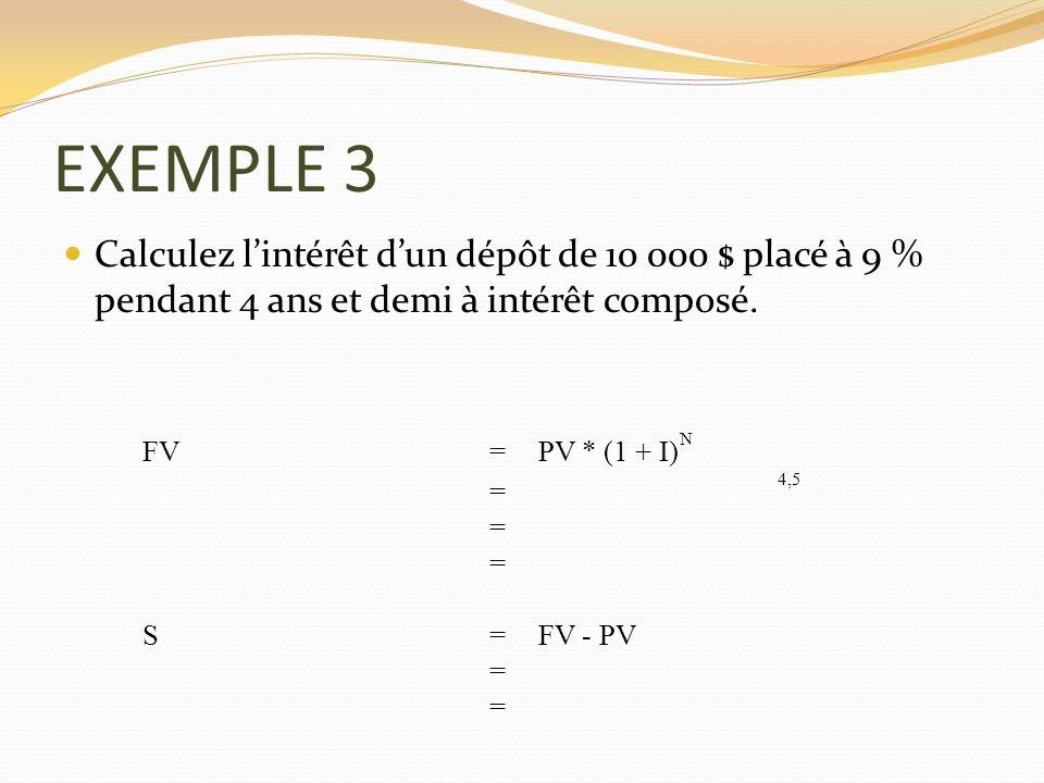 EXEMPLE 3 Calculez l'intérêt d'un dépôt de 10 000 $ placé à 9 % pendant 4 ans et demi à intérêt composé.