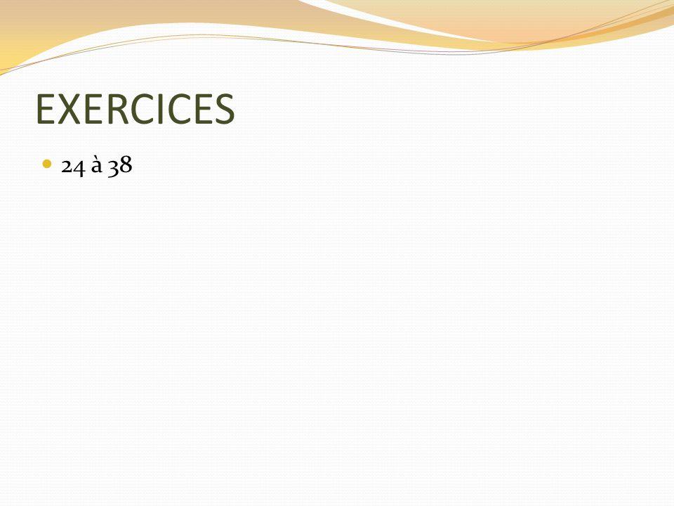 EXERCICES 24 à 38
