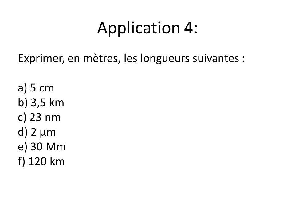 Application 4: Exprimer, en mètres, les longueurs suivantes : a) 5 cm