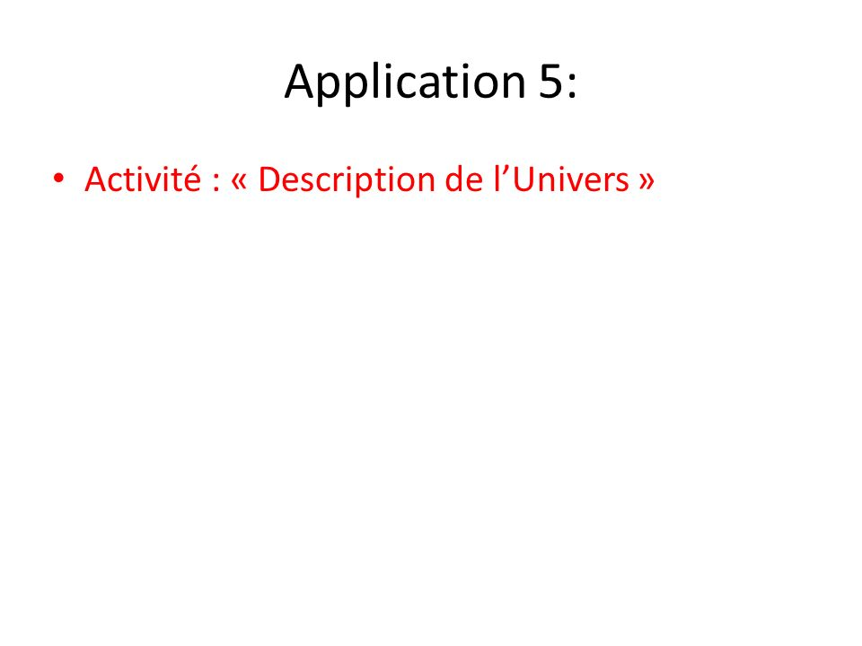 Application 5: Activité : « Description de l'Univers »