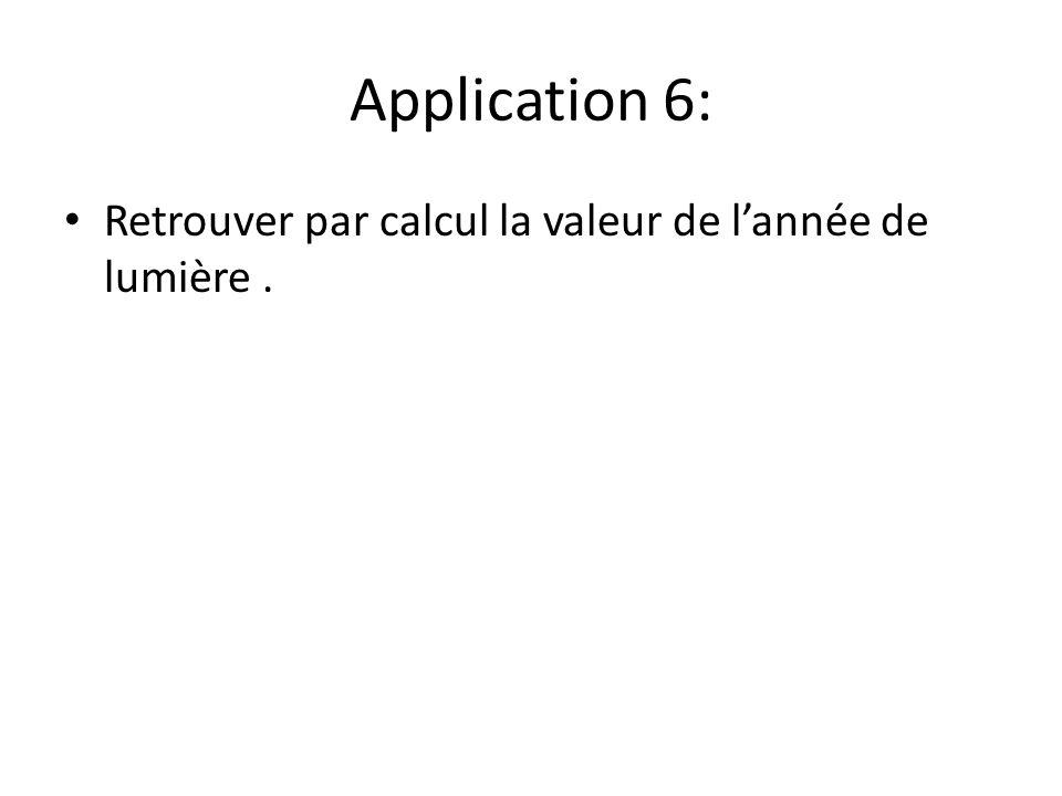Application 6: Retrouver par calcul la valeur de l'année de lumière .