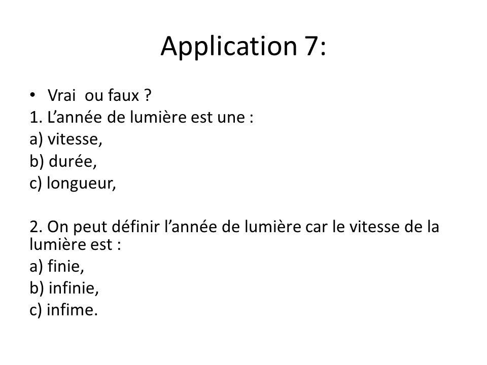 Application 7: Vrai ou faux 1. L'année de lumière est une :
