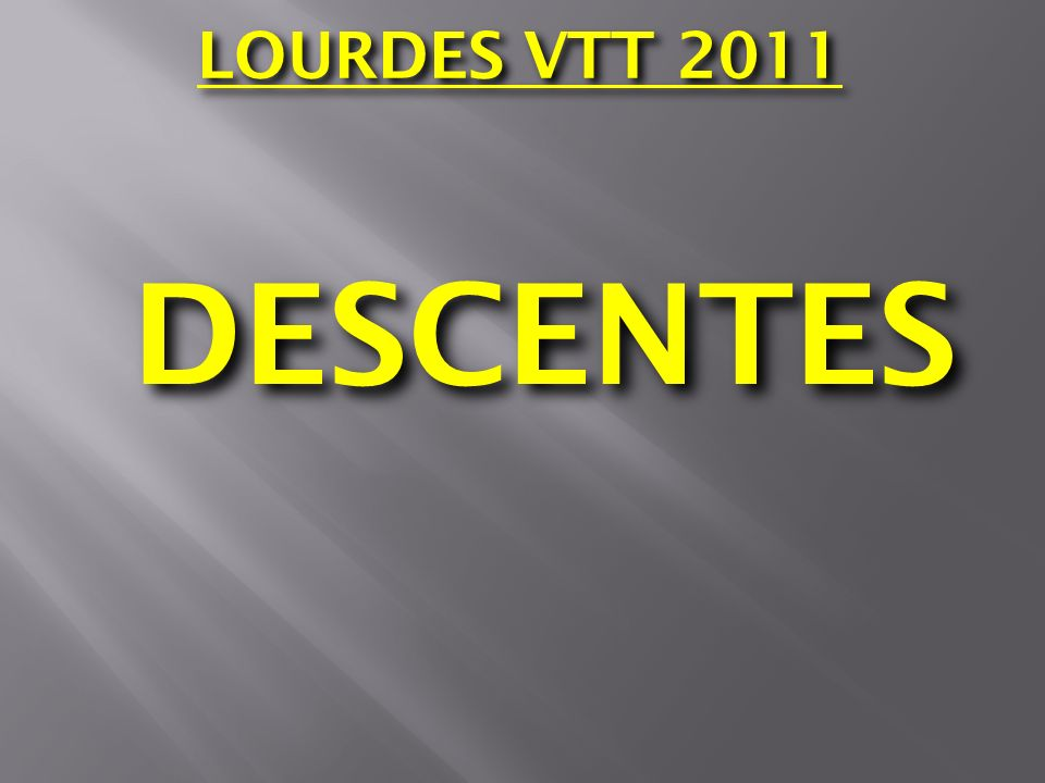 LOURDES VTT 2011 DESCENTES