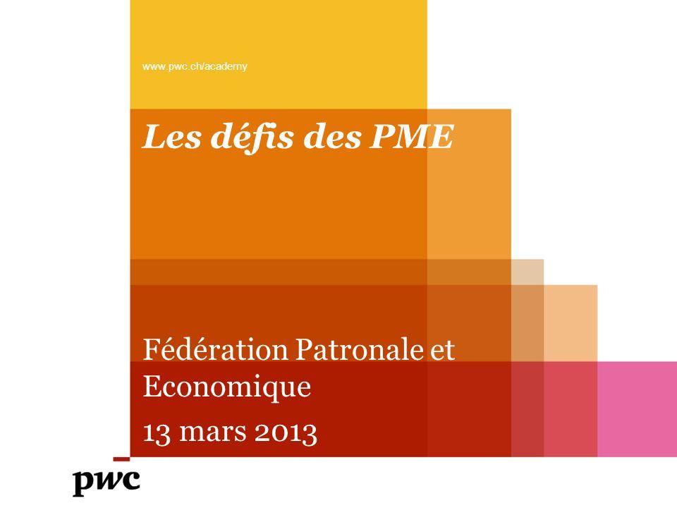 Les défis des PME Fédération Patronale et Economique 13 mars 2013