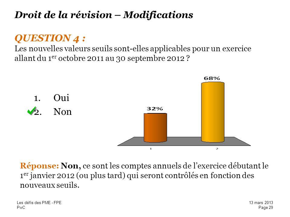 Droit de la révision – Modifications QUESTION 4 : Les nouvelles valeurs seuils sont-elles applicables pour un exercice allant du 1er octobre 2011 au 30 septembre 2012